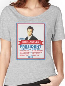 Vote Rick Astley for President! Women's Relaxed Fit T-Shirt