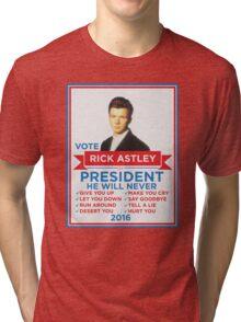 Vote Rick Astley for President! Tri-blend T-Shirt