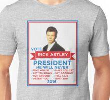 Vote Rick Astley for President! Unisex T-Shirt