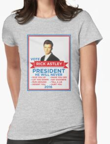 Vote Rick Astley for President! Womens Fitted T-Shirt