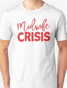 MIDWIFE CRISIS! Unisex T-Shirt