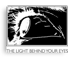 The Light Behind Your Eyes Canvas Print