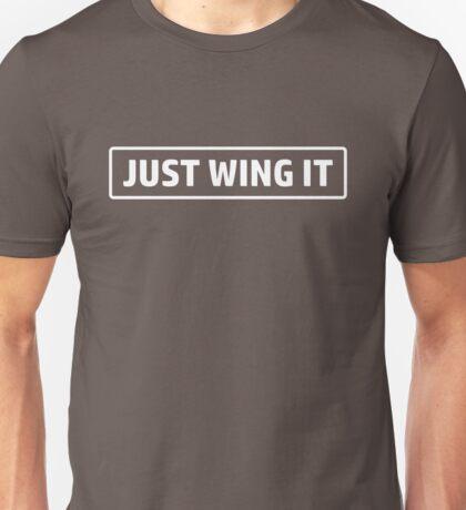 Just wing it Unisex T-Shirt