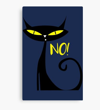 Cat - Answer to all your questions is No! Canvas Print