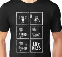 Life Kills Unisex T-Shirt