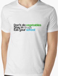 Don't do vegetables, stay in drugs, eat your school Mens V-Neck T-Shirt