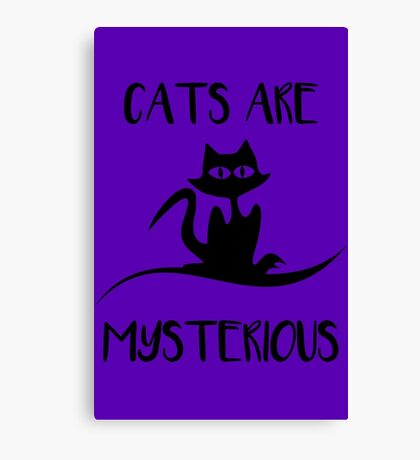 Cat - Cats are mysterious Canvas Print