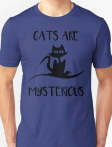 Cat - Cats are mysterious Unisex T-Shirt