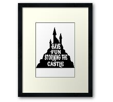 Have Fun Storming The Castle - The Princess Bride Framed Print
