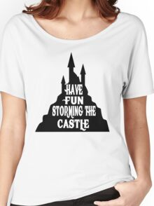 Have Fun Storming The Castle - The Princess Bride Women's Relaxed Fit T-Shirt