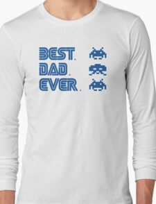 Best. Dad. Ever. Long Sleeve T-Shirt