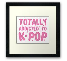 Totally addicted to K-pop (in pure pink) Framed Print