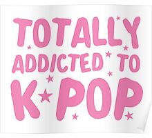 Totally addicted to K-pop (in pure pink) Poster
