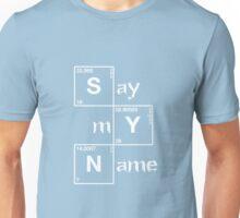 Say my name - Heisenberg Unisex T-Shirt