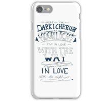 Here in the dark... iPhone Case/Skin