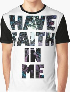 Have Faith In Me Graphic T-Shirt
