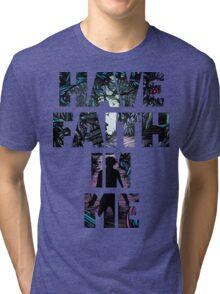 Have Faith In Me Tri-blend T-Shirt