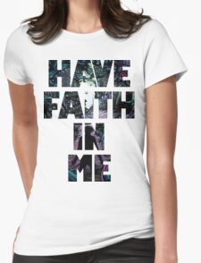Have Faith In Me Womens Fitted T-Shirt