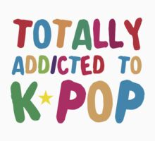 Totally addicted to K-pop in rainbow Kids Tee