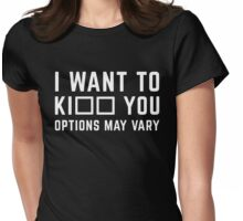Options May Vary Funny Quote Womens Fitted T-Shirt