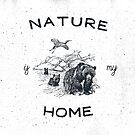 NATURE IS MY HOME by Magdalena Mikos