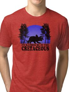 I'd Rather be in the Cretaceous Tri-blend T-Shirt