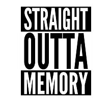 Straight Outta Memory - IT Humor Design for Dark Backgrounds Photographic Print