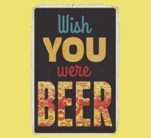 Wish you were beer Baby Tee