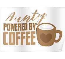 Aunty powered by COFFEE Poster