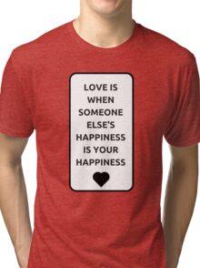 LOVE IS ... Tri-blend T-Shirt