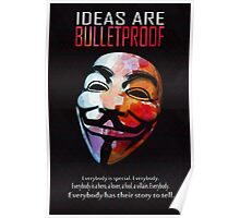 Ideas are BulletProof Poster