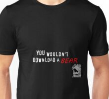 You wouldn't download a bear Unisex T-Shirt
