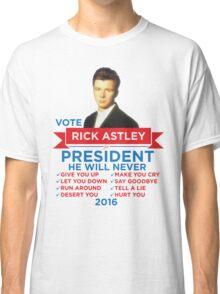 Rick Astley for Prez! Classic T-Shirt