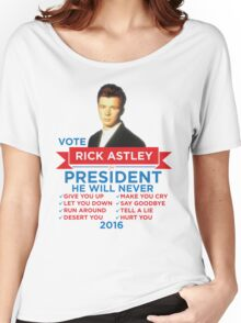 Rick Astley for Prez! Women's Relaxed Fit T-Shirt