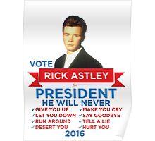 Rick Astley for Prez! Poster