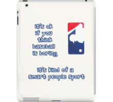 Baseball is Boring? iPad Case/Skin
