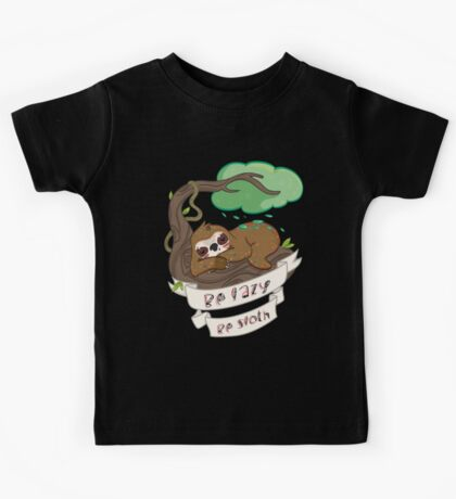 Be lazy Be Sloth ! Kids Tee
