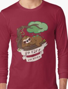 Be lazy Be Sloth ! Long Sleeve T-Shirt