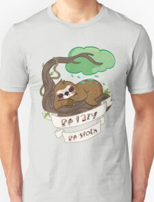 Be lazy Be Sloth ! T-Shirt