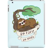 Be lazy Be Sloth ! iPad Case/Skin