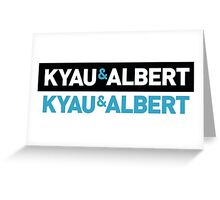 Kyau & Albert double Greeting Card
