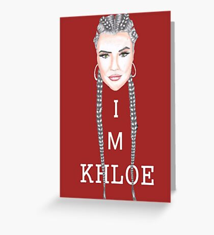 I M KHLOE Greeting Card