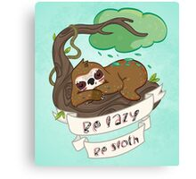 Be lazy Be Sloth ! Canvas Print