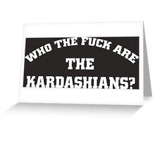 the kardashians Greeting Card