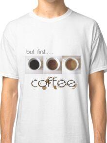Coffee Black Text Classic T-Shirt