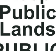 KEEP PUBLIC LANDS PUBLIC Sticker