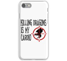 Killing Dragons is my Cardio iPhone Case/Skin