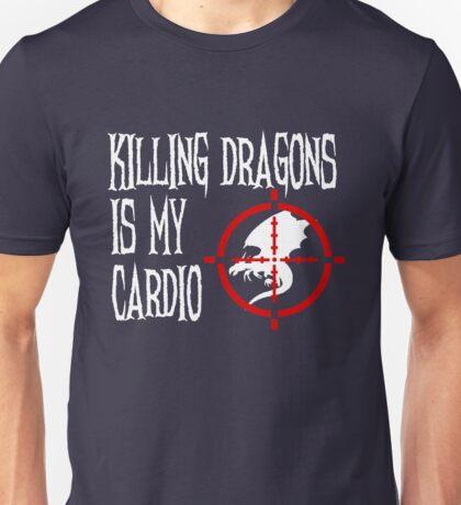 Killing Dragons is my Cardio Unisex T-Shirt