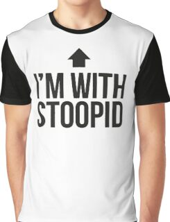 I'm with stoopid Graphic T-Shirt