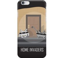 Home invaders iPhone Case/Skin